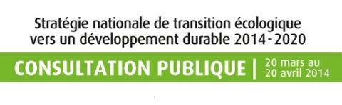 Consultation publique sur la stratégie nationale de transition écologique vers un développement durable 2014-2020