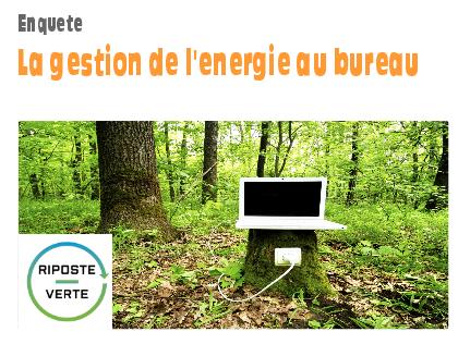 La gestion de l'énergie au bureau, étude de Riposte Verte