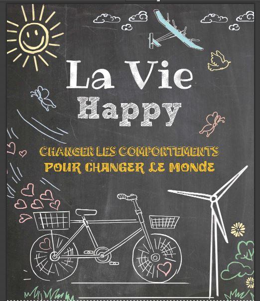 La vie Happy, changer les comportements pour changer la planète