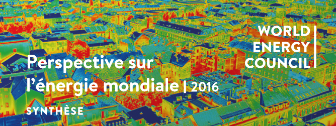 Perspectives sur l'énergie mondiale 2016 - World Energy Council