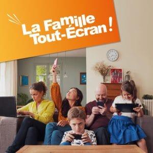 Famille Tout Ecran