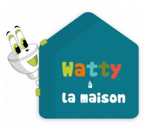 Watty à la maison